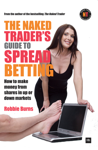 Cover of The Naked Trader's Guide to Spread Betting by Robbie Burns