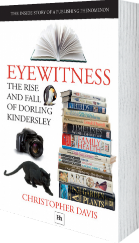 Cover of Eyewitness: The rise and fall of Dorling Kindersley (Paperback) by Christopher Davis