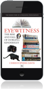 Cover of Eyewitness: The rise and fall of Dorling Kindersley (Mobile Phone)