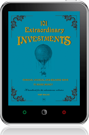 Cover of 101 Extraordinary Investments: Curious, Unusual and Bizarre Ways to Make Money (Tablet)
