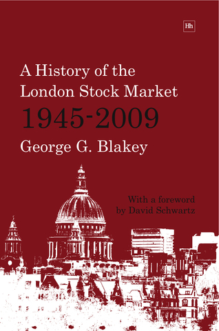 Cover of A History of the London Stock Market 1945-2009 by George G. Blakey