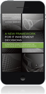 Cover of A New Framework for IT Investment Decisions on Mobile by Antony Barnes