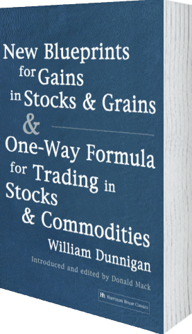 Cover of New Blueprints for Gains in Stocks and Grains & One-Way Formula for Trading in Stocks & Commodities (Paperback) by William Dunnigan