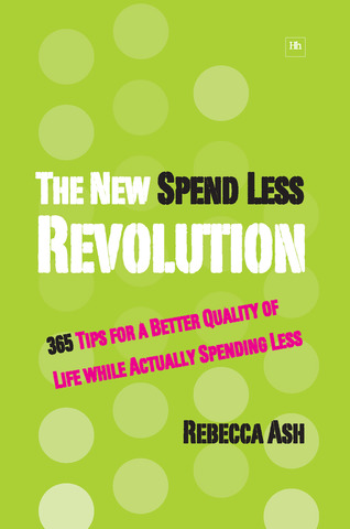 Cover of The New Spend Less Revolution by Rebecca Ash