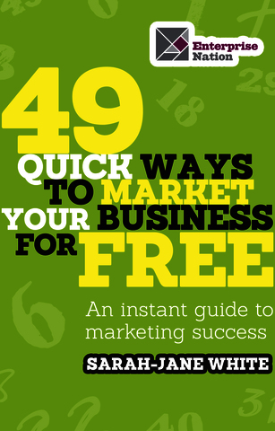 Cover of 49 Quick Ways to Market your Business for Free by Sarah-Jane White
