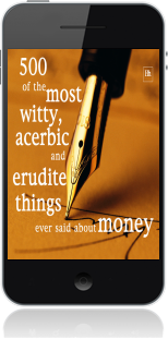 Cover of 500 of the Most Witty, Acerbic and Erudite Things Ever Said About Money on Mobile by Philip Jenks