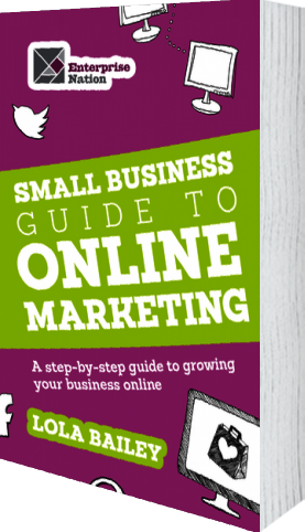 Cover of The Small Business Guide to Online Marketing (Paperback) by Lola Bailey