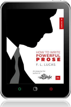 Cover of How to Write Powerful Prose on Tablet by F. L. Lucas