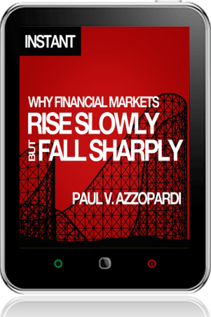Cover of Why Financial Markets Rise Slowly but Fall Sharply on Tablet by Paul V. Azzopardi