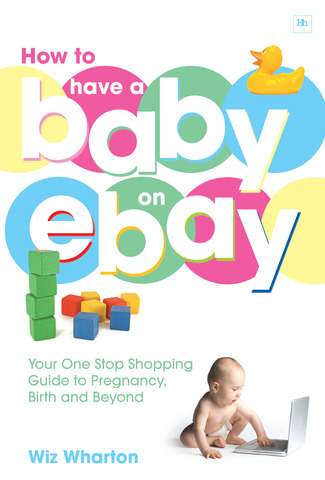 Cover of How to Have a Baby on eBay by Wiz Wharton