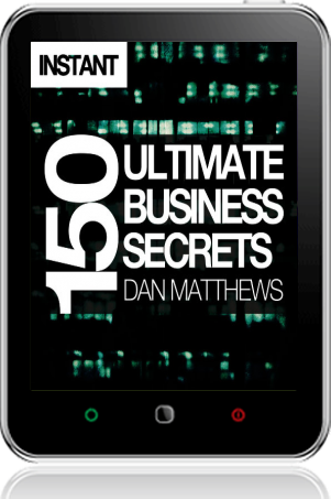 Cover of 150 Ultimate Business Secrets on Tablet by Dan Matthews