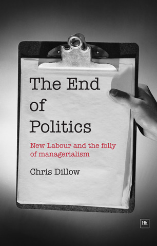 Cover of The End of Politics by Chris Dillow