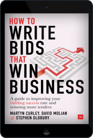 Cover of How to Write Bids That Win Business on Tablet by David Molian, Martyn Curley and Stephen Oldbury