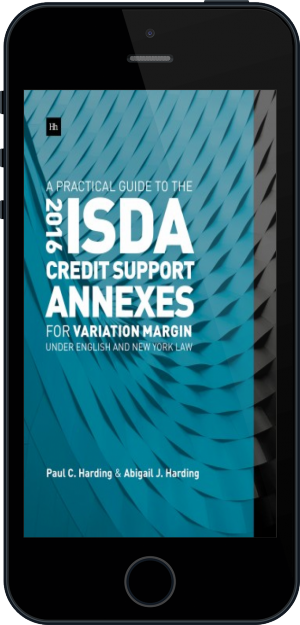 Cover of  A Practical Guide to the 2016 ISDA Credit Support Annexes For Variation Margin under English and New York Law on Mobile by Paul Harding and Abigail Harding