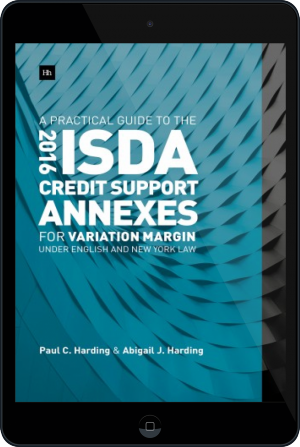 Cover of  A Practical Guide to the 2016 ISDA Credit Support Annexes For Variation Margin under English and New York Law on Tablet by Paul Harding and Abigail Harding