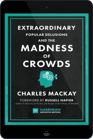 Cover of Extraordinary Popular Delusions and the Madness of Crowds (Harriman Definitive Edition) on Tablet by Charles Mackay