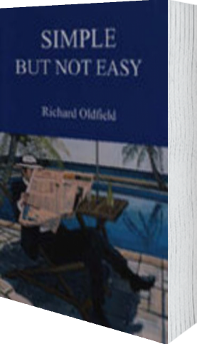 Cover of Simple But Not Easy by Richard Oldfield