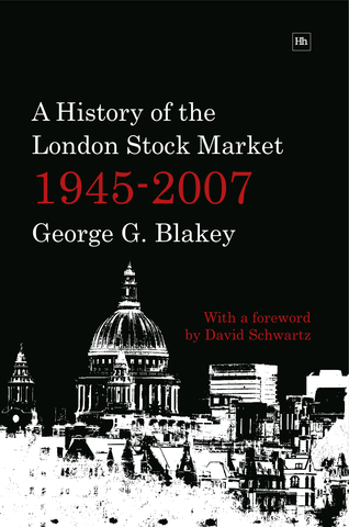 Cover of A History of the London Stock Market 1945-2007 by George G. Blakey