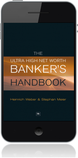 Cover of The Ultra High Net Worth Banker's Handbook on Mobile by Heinrich Weber and Stephan Meier